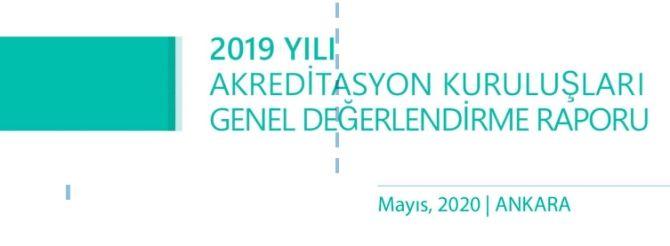 2019 Yılı Akreditasyon Kuruluşları Genel Değerlendirme Raporu